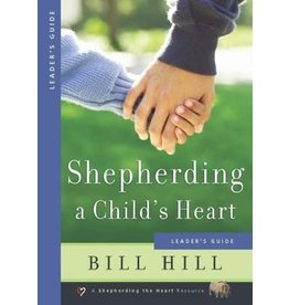 Tripp Shepherding a Child's Heart  Leader's Guide