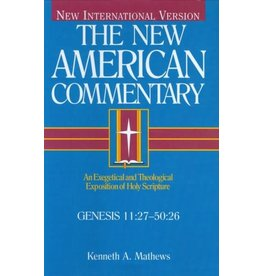 Matthews New American Commentary - Genesis 11:27-50:26