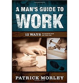 Morley A Mans Guide to Work Hardcover
