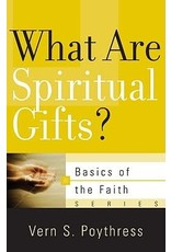 Poythress What Are Spiritual Gifts?