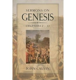 Calvin Sermons on Genesis, Chapters 1-11