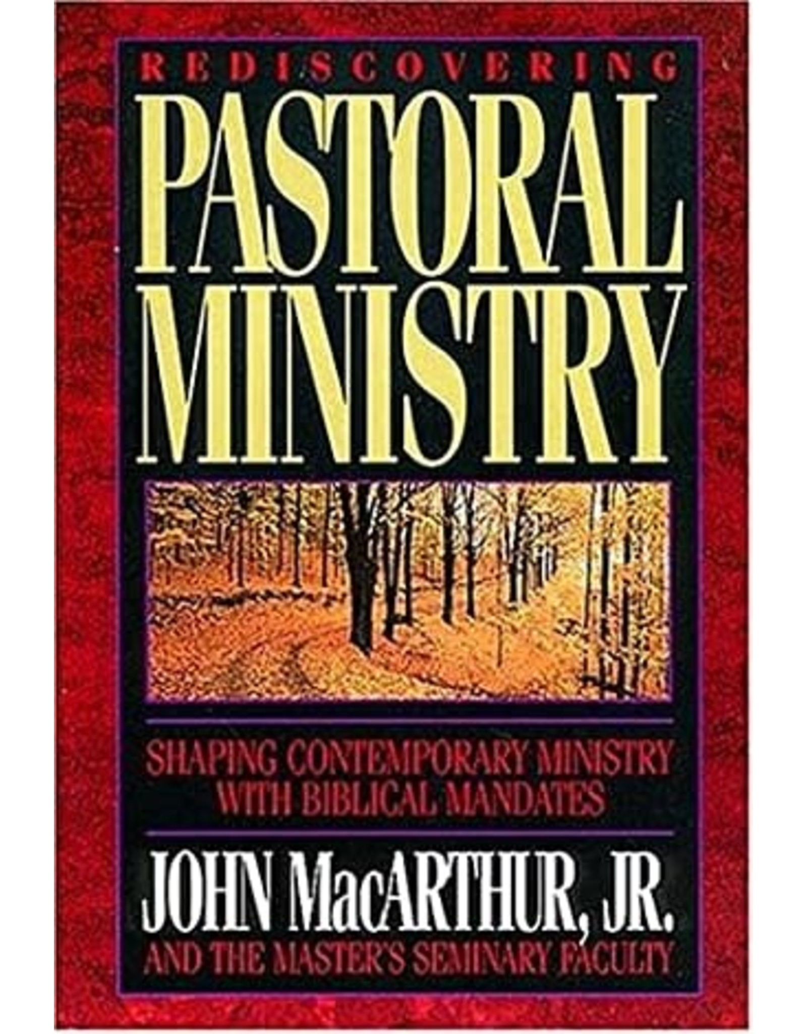 MacArthur Rediscovering Pastoral Ministry