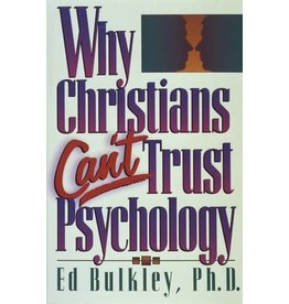 Bulkley Why Christians Can't Trust Psychology