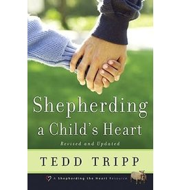 Tripp Shepherding A Child's Heart