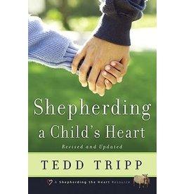 Tripp Shepherding A Child's Heart