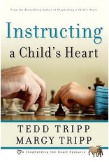 Tripp Instructing a Child's Heart
