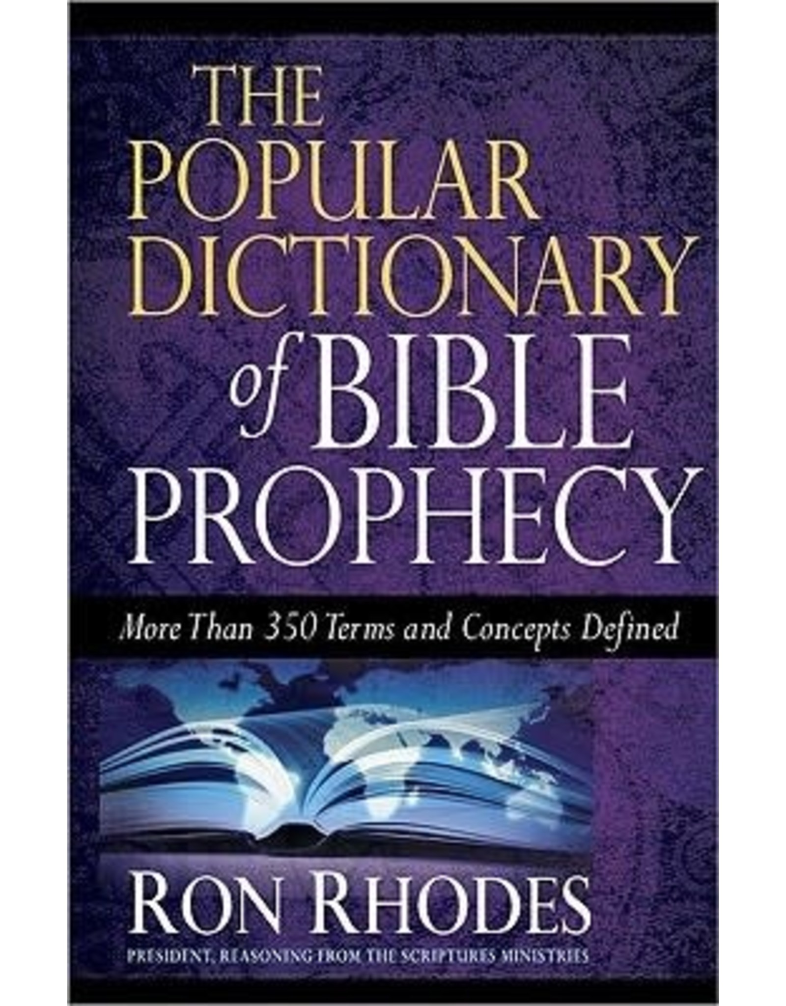 Rhodes The Popular Dictionary of Bible Prophecy