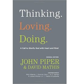 Piper Thinking. Loving. Doing.: A Call to Glorify God with Heart and Mind