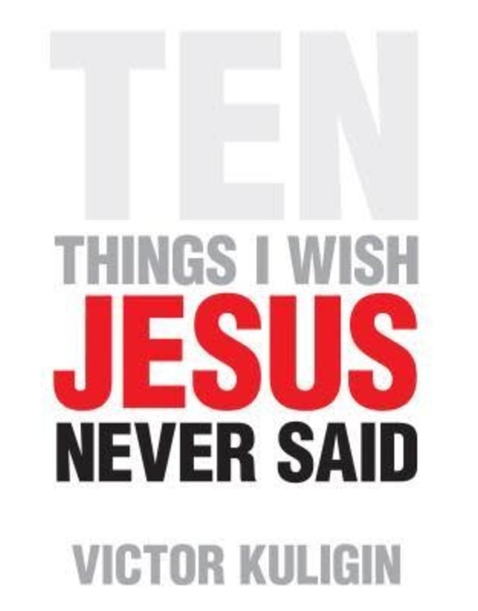 Kuligan Ten Things I Wish Jesus Never Said