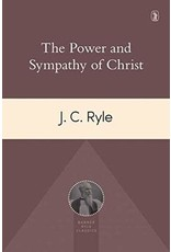 Ryle The Power and Sympathy of Christ