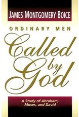 Boice Ordinary Men Called By God