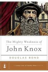 Bond The Mighty Weakness of John Knox