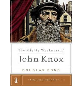 Bond The Mighty Weakness of John Knox