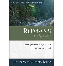 Boice Romans, Volume 1 Justification by Faith (Romans 1–4)