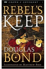 Bond Rebel's Keep - Crown and Covenant Trilogy - Book 3