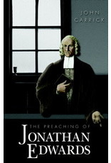 Carrick The Preaching of Jonathan Edwards