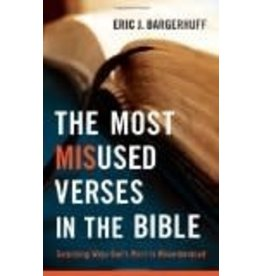 Bargerhuff The Most Misused Verses in the Bible