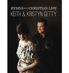 Getty Keith & Kristyn Getty: Hymns for the Christian Life