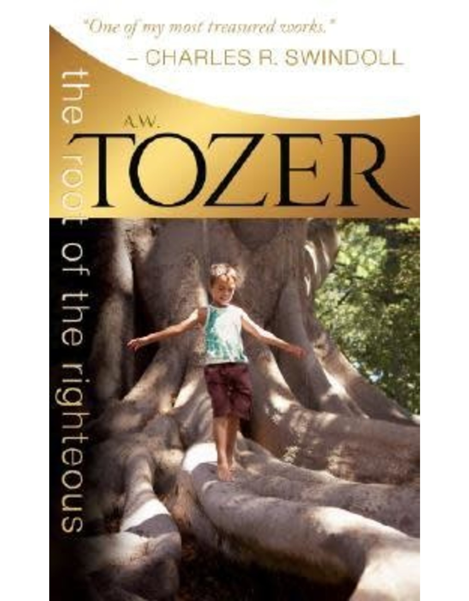 A W Tozer The Root of the Righteous