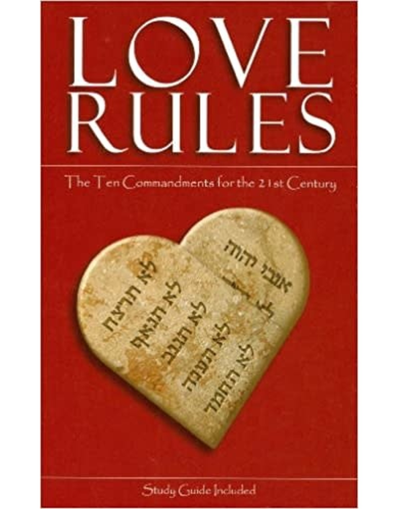 Various Love Rules: The Ten Commandments for the 21st Century
