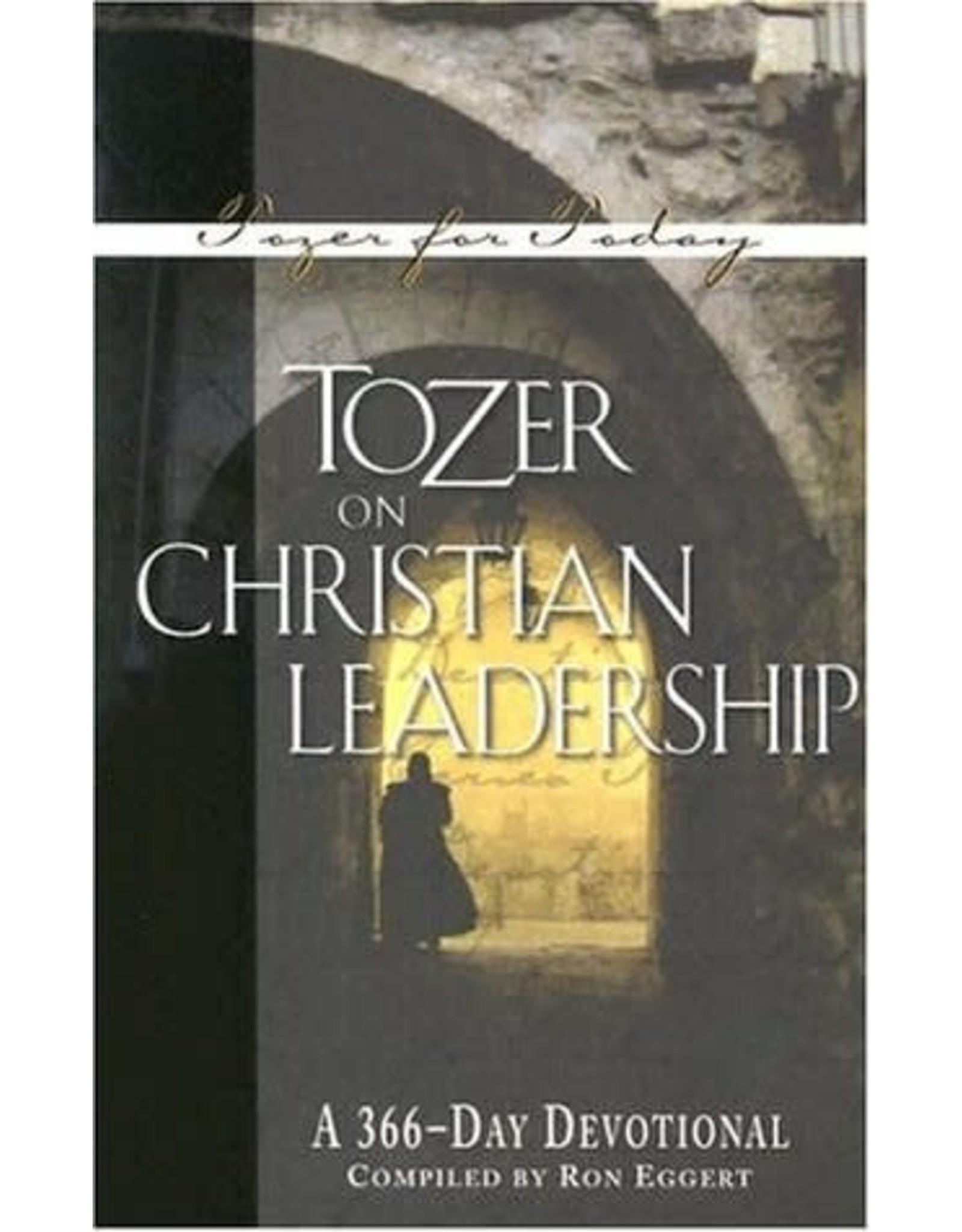 Eggert Tozer on Christian Leadership