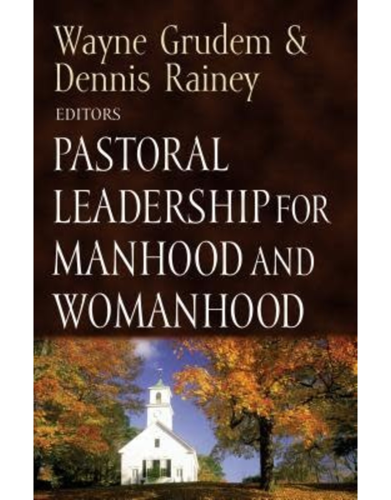 Grudem Pastoral Leadership for Manhood and Womanhood