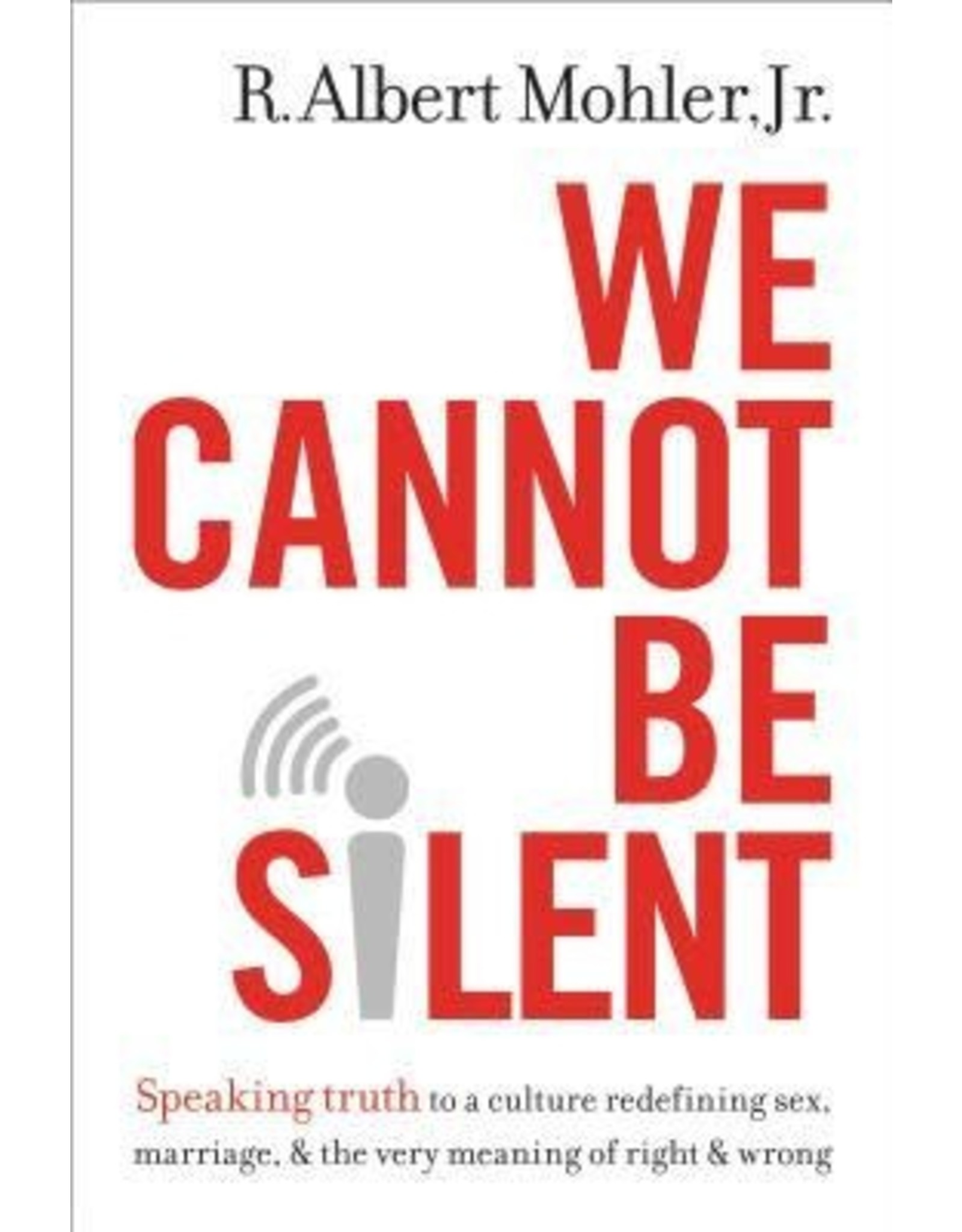 Mohler We Cannot be Silent