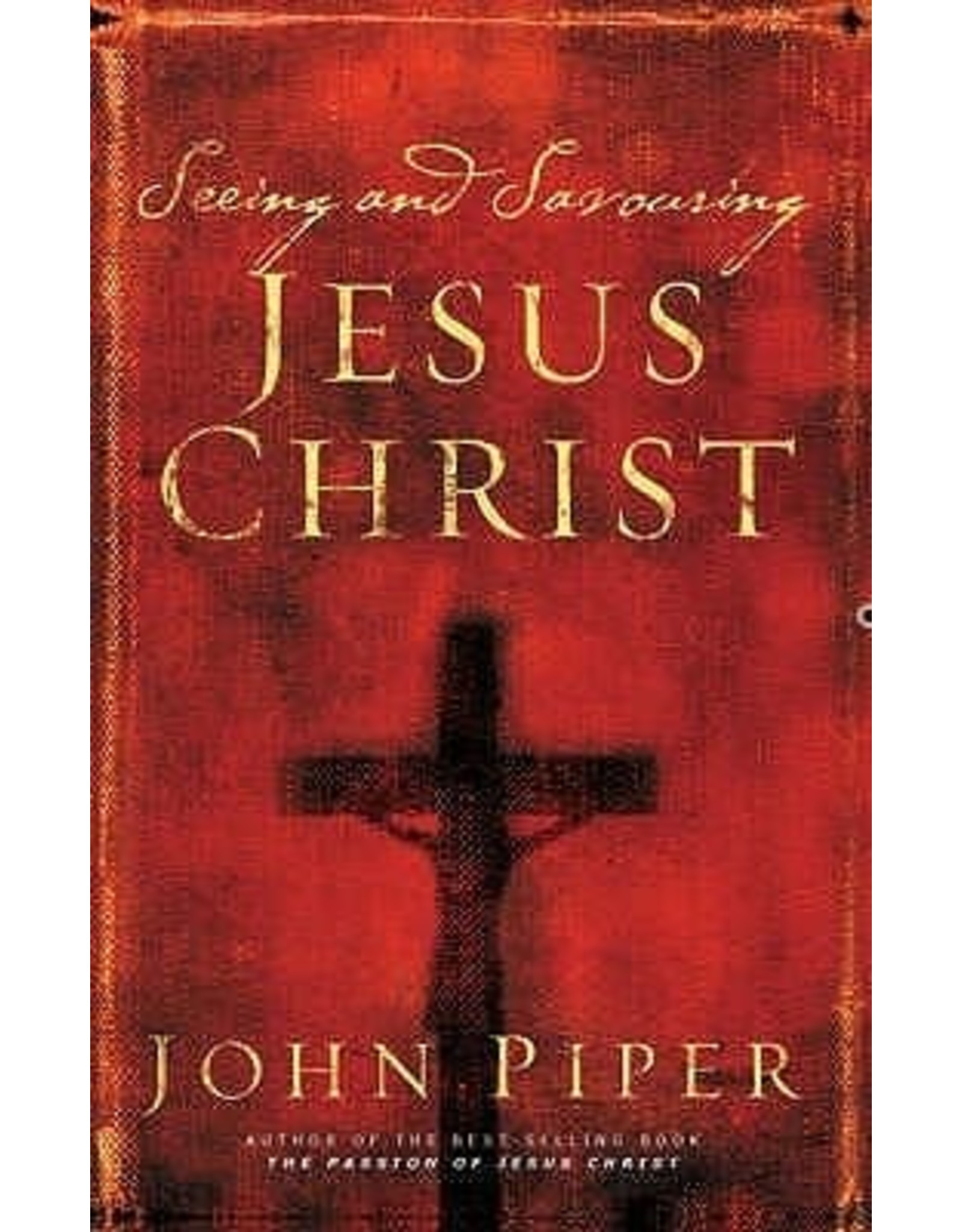 Piper Seeing and Savouring Jesus Christ