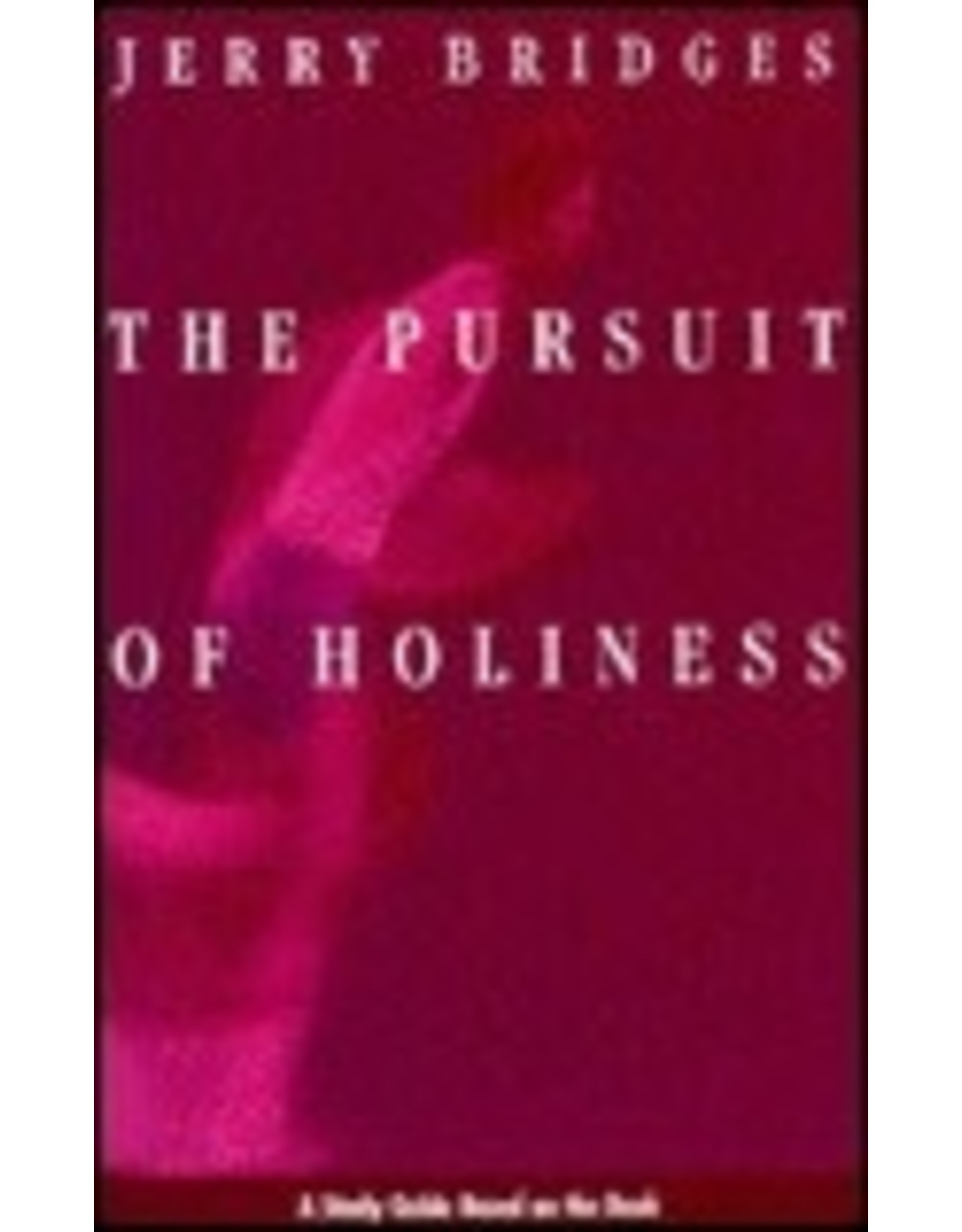 Bridges Pursuit of Holiness Study Guide