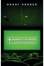 Horner Meaning at the Movies; Becoming a Discerning Viewer
