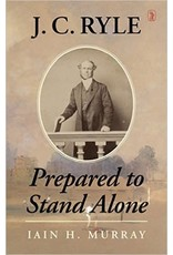 Murray JC Ryle Prepared to Stand Alone - Hard Cover