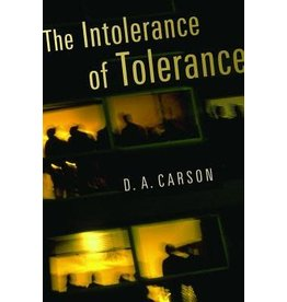 Carson The Intolerance of Tolerance