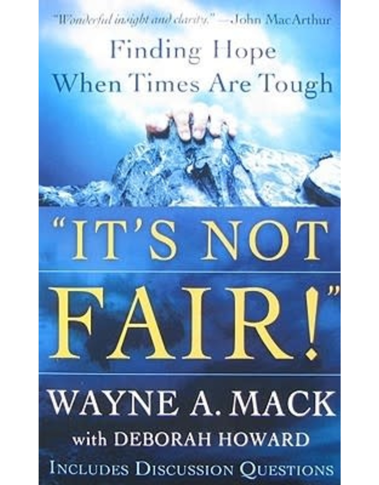 Mack It's Not Fair!: Finding Hope When Times Are Tough