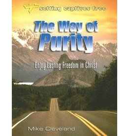 Cleveland Way of Purity, Enjoy Lasting Freedom in Christ, The