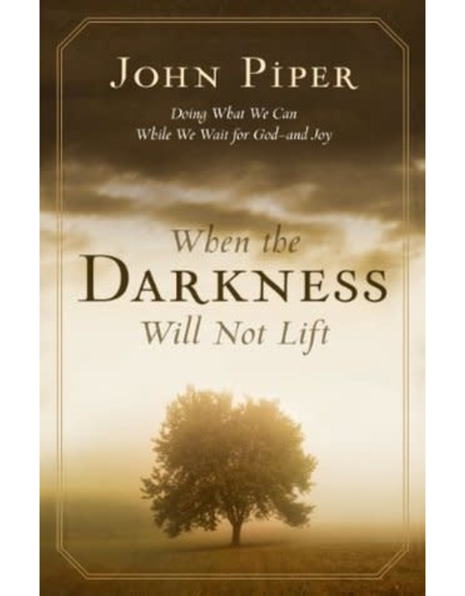 Piper When Darkness Will Not Lift