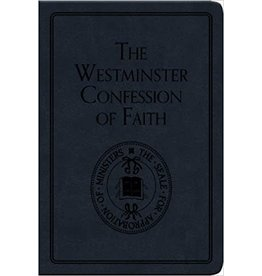 The Westminster Confession of Faith - Gift Edition