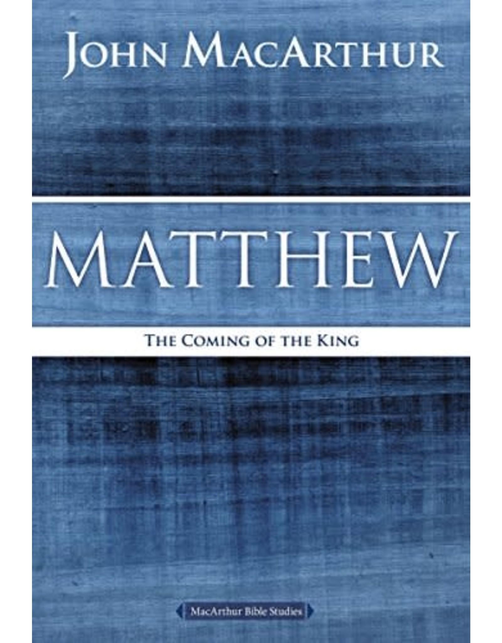 MacArthur Matthew: The Coming of the King (MacArthur Bible Studies)