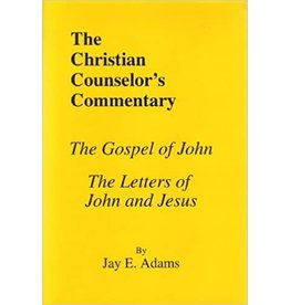 Adams The Christian Counselor's Commentary The Gospel of John & Letters of John and Jesus