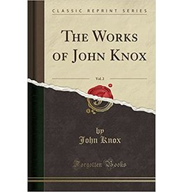 Knox Works of John Knox, Vol 2