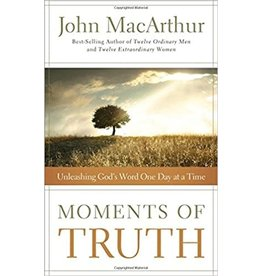 MacArthur Moments of Truth: Unleashing God's Word One Day at a Time
