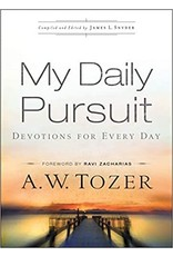 Tozer My Daily Pursuit: Devotions For Every Day