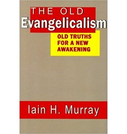 Murray The Old Evangelicalism