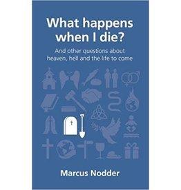 Nodder What happens when I die?
