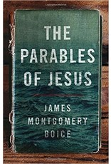 Boice The Parables of Jesus