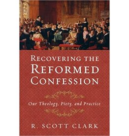 Clark Recovering  the Reformed Confession