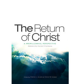 Allen The Return of Christ: A Premillennial Perspective