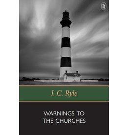 Ryle Warnings To The Churches