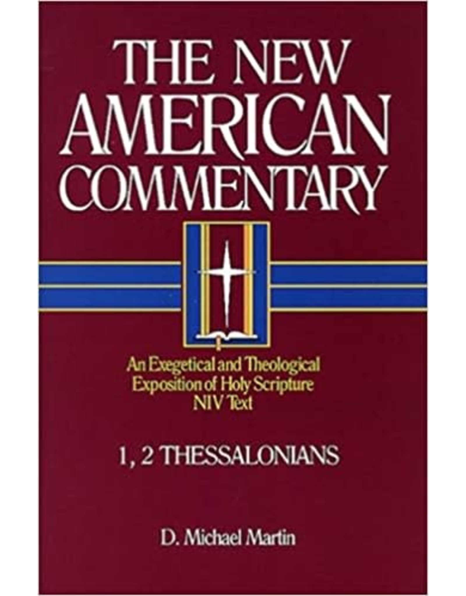 Martin 1, 2 Thessalonians: An Exegetical and Theological Exposition of Holy Scripture (The New American Commentary)