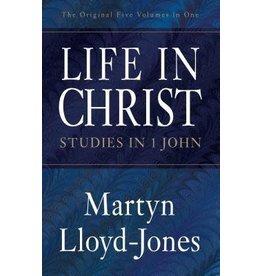 Lloyd-Jones Life In Christ - Studies in 1 John