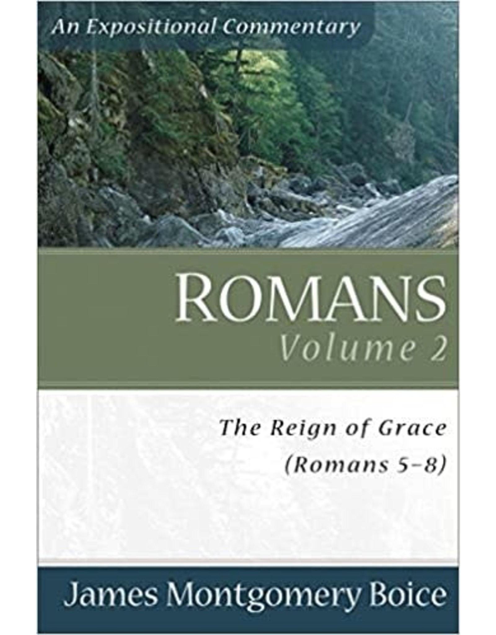 Boice Romans 5-8 Vol 2 : Expositional Commentary